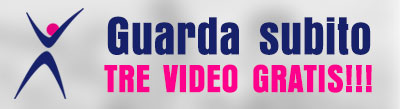 Guarda subito 3 VIDEO GRATIS!